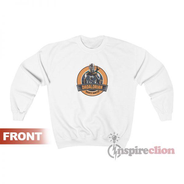Dadalorian The Bounty Hunter Sweatshirt