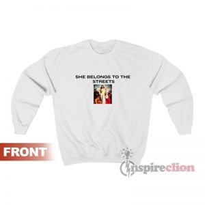 She Belongs To The Streets Future Sweatshirt Cheap Custom