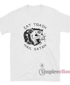 Eat Trash Hail Satan Possum T-Shirt For Unisex
