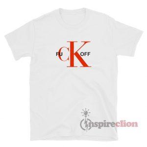Fuck Off CK Logo Parody T-Shirt