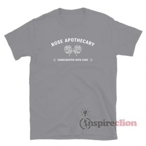 Rose Apothecary Handcrafted With Care T-Shirt