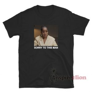 Keke Palmer Sorry To This Man T-Shirt