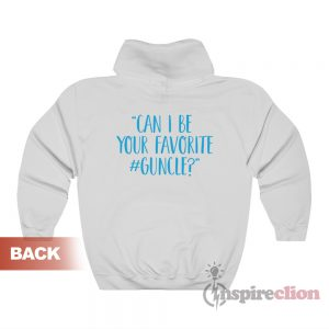 Love Light Leslie Can I Be Your Favorite Guncle Hoodie