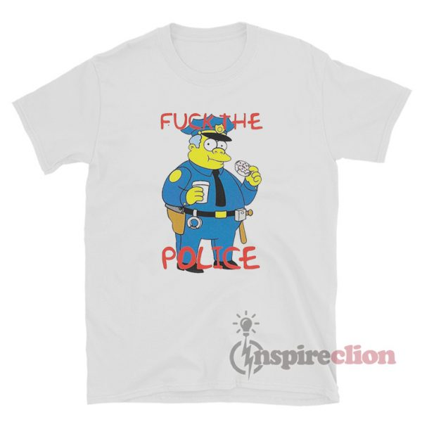 Chief Wiggum Fuck The Police Funny T-Shirt