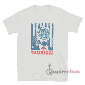 Donald Trump Murica 4th Of July Patriotic American Party USA T-Shirt