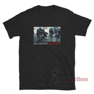 Police No Justice No Peace T-Shirt