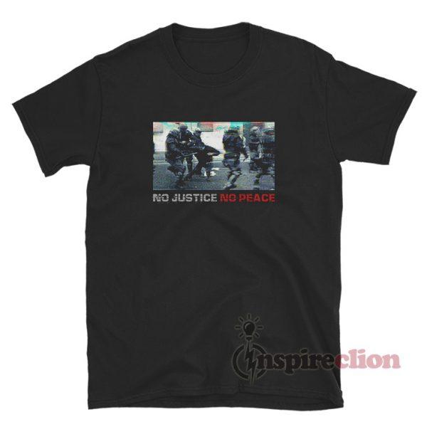 Police No Justice No Peace T-Shirt