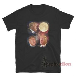 Three Donald Trump Moon Funny T-Shirt