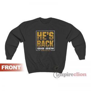 He's Back Big Ben Revenge Tour 2020 Sweatshirt