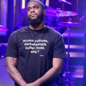 Across Cultures Darker People Suffer Most Why T-Shirt