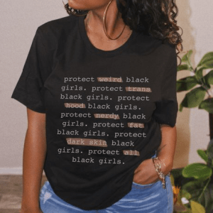 Protect All Black Girls T-Shirt