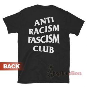 Anti Racism Fascism Club T-Shirt