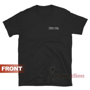 Stand Firm End Racism Now T-Shirt