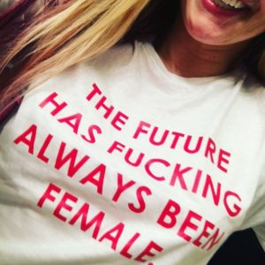 The Future Has Always Been Fucking Female T-Shirt