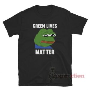 Green Lives Matter Pepe Frog T-Shirt