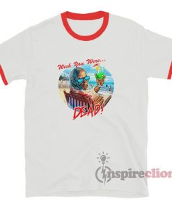 Wish You Were Dead Ringer T-Shirt