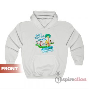 Animal Crossing How I Survived the 2020 Quarantine Hoodie