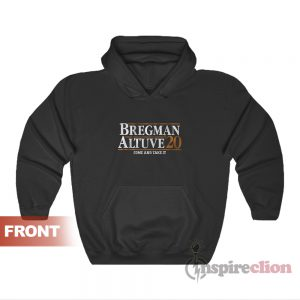 Bregman Altuve 2020 Come And Take It Hoodie