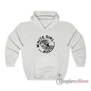 White Girl Wasted White Claw Hoodie