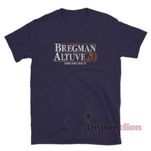 Bregman Altuve 2020 Come And Take It T-Shirt