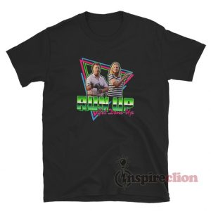 Run Up Get Done Up T-Shirt