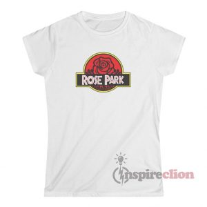 Rose Park Custom Funny T-Shirt