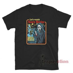 Let's Watch Scary Movies T-Shirt