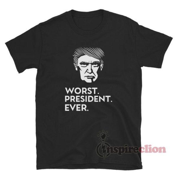 Donald Trump Worst President Ever T-Shirt