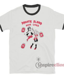 Donate Blood Save Lives Ringer T-Shirt