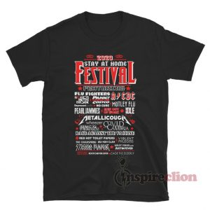 2020 Stay At Home Festival T-Shirt