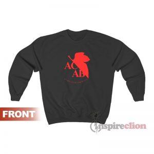 ACAB Attack And Dethrone God Sweatshirt