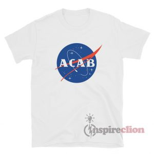 All Cops Are Bastards ACAB In Nasa Style T-shirt
