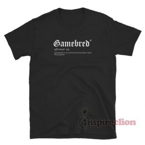 Gamebred Definition T-Shirt