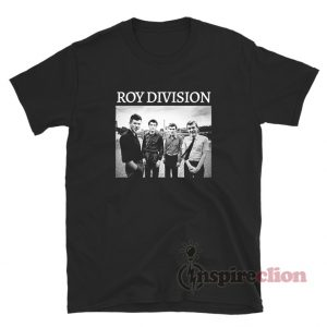 Joy Division Roy Division Parody T-Shirt