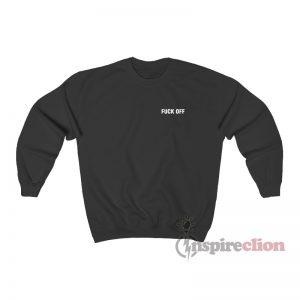 Fuck Off Sweatshirt