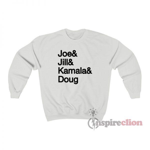 Joe And Jill And Kamala And Doug Sweatshirt