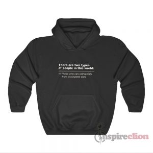 There Are Two Types Of People In The World Hoodie