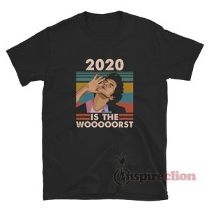 2020 Is The Worst Jean Ralphio T-Shirt