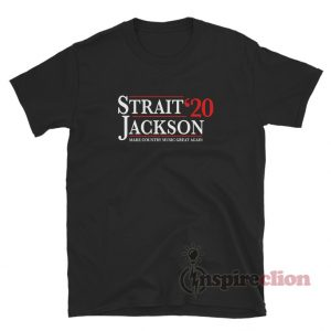 Strait Jackson 2020 Make Country Music Great Again T-Shirt