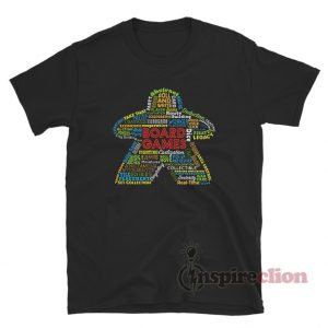 Board Game Mechanics Meeple Types of Board Games T-Shirt