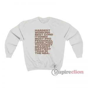 Hardest Working Best Conditioned Most Professional Sweatshirt