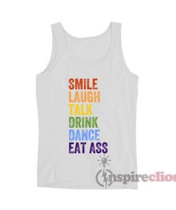 Smile Laugh Talk Drink Dance Eat Ass LGBT Gay Pride Tank Top