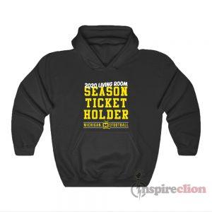 2020 Living Room Season Ticket Holder Michigan Football Hoodie