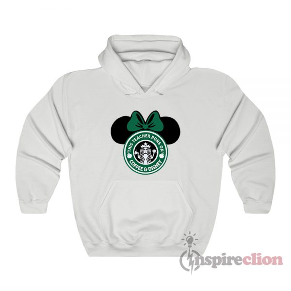 This Teacher Runs On Coffee And Disney Hoodie