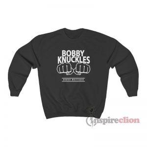 Bobby Knuckles Robert Whittaker Sweatshirt
