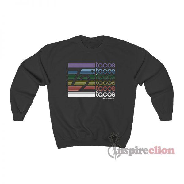 72° Unlimited Tacos Sweatshirt