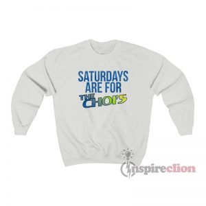 Saturdays Are For The Choi's Sweatshirt