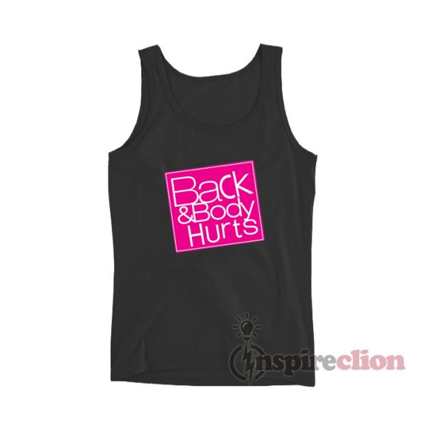 Back And Body Hurts Tank Top