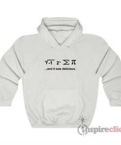 I Ate Some Pie And It Was Delicious Hoodie