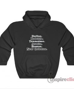 Dallas Raleigh Tennessee Austin Boston New Orleans Hoodie